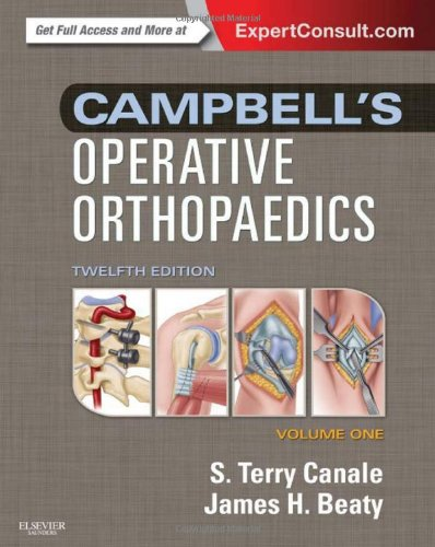 S. Terry Canale MD - Campbell's Operative Orthopaedics: 4-Volume Set (Expert Consult Premium Edition - Enhanced Online Features and Print), 12e