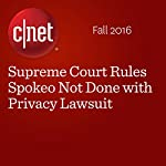 Supreme Court Rules Spokeo Not Done with Privacy Lawsuit | Laura Hautala,Ashlee Clark Thompson
