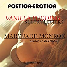 Vanilla Pudding: Sultry Letters, Book 3 (       UNABRIDGED) by Mary Jade Monroe Narrated by Saffron Hillcrest