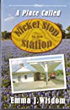 img - for A Place Called Nickel Stop Station book / textbook / text book