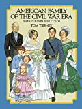 American Family of the Civil War Era Paper Dolls (Dover Paper Dolls) (048624833X) by Tom Tierney