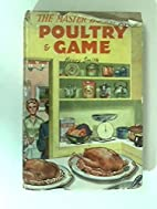 The Master Book of Poultry & Game by Henry…
