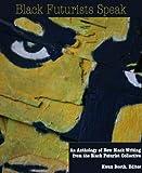 Black Futurists Speak: An Anthology of New Black Writing