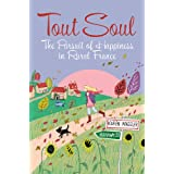 Tout Soul: The Pursuit of Happiness in Rural France.by Karen Wheeler