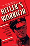 Hitler's Warrior: The Life and Wars o...