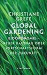 Global Gardening. Bio�konomie neuer R...