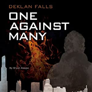 One Against Many: Deklan Falls, Book 1 | [Bryan Alaspa]