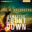 Damascus Countdown: The Twelfth Imam Series, Book 3 Audiobook by Joel C. Rosenberg Narrated by Christopher Lane