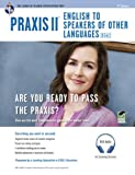 img - for Praxis II: English to Speakers of Other Languages (0361): Book + Online Audio (PRAXIS Teacher Certification Test Prep) book / textbook / text book