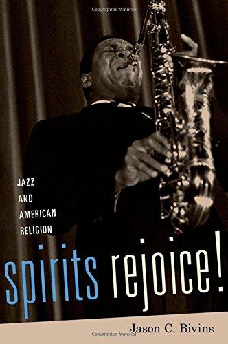 Spirits Rejoice!: Jazz and American Religion