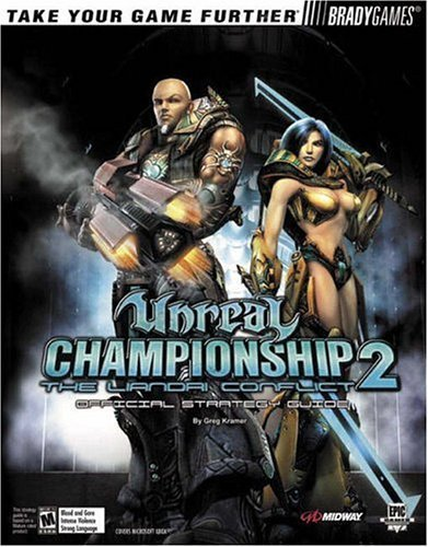 Unreal Championship?? 2: The Liandri Conflict Official Strategy Guide (Bradygames Take Your Games Further) by Greg Kramer (2005-04-16) (Unreal Championship 2 compare prices)