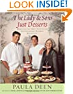 The Lady & Sons Just Desserts: More Than 120 Sweet Temptations from Savannah's Favorite Restaurant