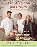 The Lady & Sons Just Desserts: More Than 120 Sweet Temptations from Savannahs Favorite Restaurant