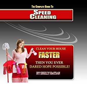 The Complete Guide To Speed Cleaning