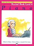 Alfreds Basic Piano Course, Recital Book Level 4: Piano (Alfreds Basic Piano Library) by Palmer, Willard A.; Manus, Morton; Lethco, Amanda published by Alfred Pub Co [Paperback] 1982