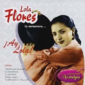 Lola Flores - La Zarzamoraiay Lola! by Flores, Lola (2008-01-22