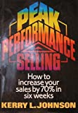 img - for Peak Performance Selling: How to Increase Your Sales by 70% in Six Weeks book / textbook / text book