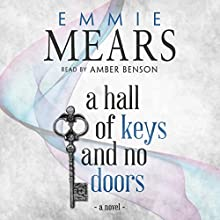 A Hall of Keys and No Doors Audiobook by Emmie Mears Narrated by Amber Benson