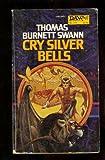 Cry Silver Bells (Minotaur Trilogy, Bk. 1) (0879973455) by Thomas Burnett Swann