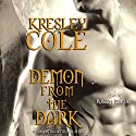 Demon from the Dark: Immortals After Dark, Book 10 Audiobook by Kresley Cole Narrated by Robert Petkoff