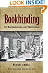 Bookbinding: Its Background and Techn...
