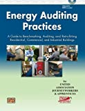 img - for Energy Auditing Practices: A Guide to Benchmarking, Auditing, and Retrofitting Residential, Commercial, and Industrial Buildings by Rich Benkowski (2012-01-09) book / textbook / text book