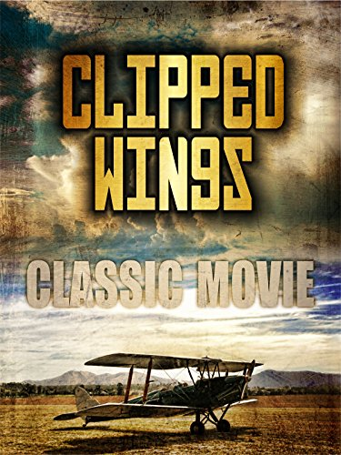 Clipped Wings: Classic Movie