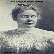 The Ghost of Lizzie Borden: 31 Horrifying Tales from the Dead, Book 7 Audiobook by Drac Von Stoller Narrated by Peter Jude Ricciardi