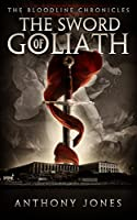 The Sword of Goliath: The Bloodline Chronicals (Volume 1)