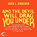 And the Devil Will Drag You Under (       UNABRIDGED) by Jack L. Chalker Narrated by David Doersch