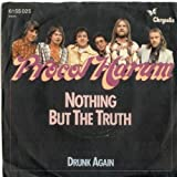 nothing but the truth / drunk again 45 rpm single