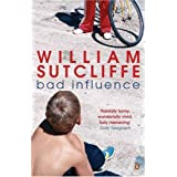 Bad Influenceby William Sutcliffe