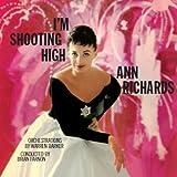 I'm Shooting High / Ann Richards
