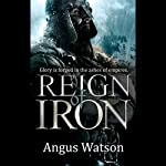 Reign of Iron | Angus Watson