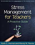 Stress Management for Teachers: A Proactive Guide (The Guilford Practical Intervention in the Schools)