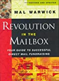 img - for Revolution in the Mailbox: Your Guide to Successful Direct Mail Fundraising (The Mal Warwick Fundraising Series) book / textbook / text book