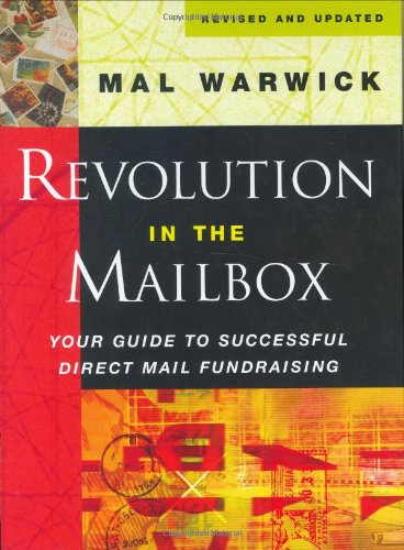 Revolution in the Mailbox: Your Guide to Successful Direct Mail Fundraising (The Mal Warwick Fundraising Series)