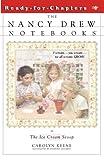 The Ice Cream Scoop (Nancy Drew Notebooks #6)