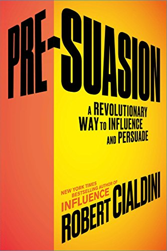 Pre-Suasion: A Revolutionary Way to Influence and Persuade - Malaysia Online Bookstore