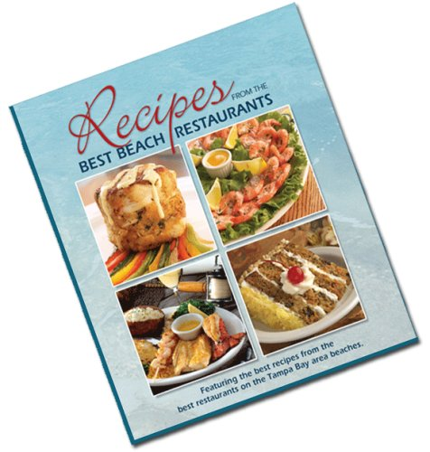 Recipes from the Best Beach Restaurants (Tampa Bay Area)