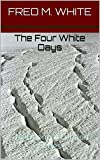 img - for The Four White Days: The Doom of London Series book / textbook / text book