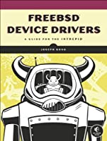 FreeBSD Device Drivers: A Guide for the Intrepid ebook download