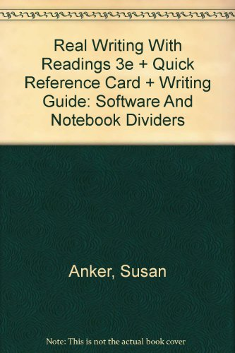 Real Writing with Readings 3e and Quick Reference Card and Writing Guide: Software and Notebook Dividers