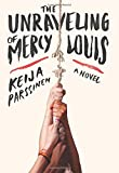 The Unraveling of Mercy Louis: A Novel