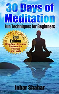 (FREE on 6/24) Meditation: 30 Days Of Meditation - Fun Techniques For Beginners by Inbar Shahar - http://eBooksHabit.com