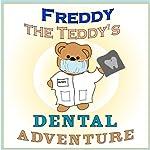 Freddy the Teddy's Dental Adventure | Paul Beck