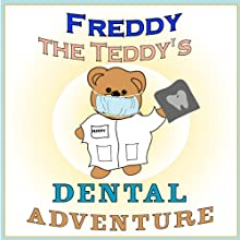 Freddy the Teddy's Dental Adventure Audiobook by Paul Beck Narrated by Matt Fogarty