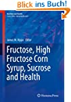 Fructose, High Fructose Corn Syrup, S...