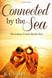 Connected by the Sea (Hawaiian Crush) (Volume 1)