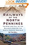 Railways of the North Pennines: The R...